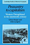 img - for Peasantry to Capitalism: Western  sterg tland in the Nineteenth Century (Cambridge Studies in Historical Geography) book / textbook / text book