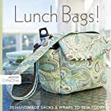 Lunch Bags: 25 Handmade Sacks & Wraps to Sew Today (Design Collective)