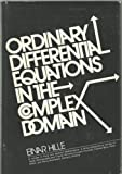 Ordinary Differential Equations in the Complex Domain (Pure & Applied Mathematics) (0471399647) by Einar Hille