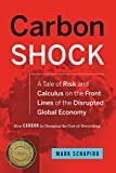 Carbon Shock: A Tale of Risk and Calculus on the Front Lines of the Disrupted Global Economy