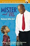Mister And Me (Turtleback School & Library Binding Edition) (Puffin Chapters) (0613337131) by Holt, Kimberly Willis