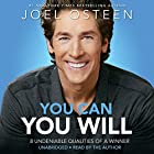 You Can, You Will: 8 Undeniable Qualities of a Winner (       UNABRIDGED) by Joel Osteen Narrated by Joel Osteen
