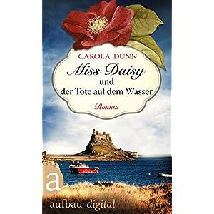 Miss Daisy und der Tote auf dem Wasser: Roman (Miss Daisy ermittelt 6)