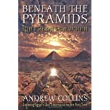Beneath the Pyramids: Egypt's Greatest Secret Uncovered ~ Andrew Collins