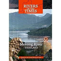 Rivers of Our Time Mekong River Thailand