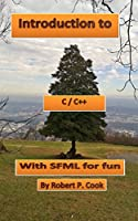 Introduction to C/C++ with SFML for Fun Front Cover