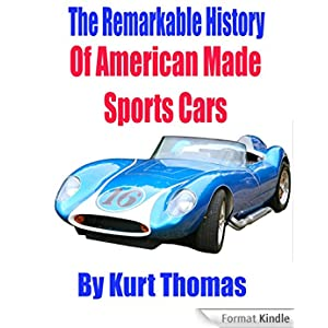 The Remarkable History of American Made Sports Cars ...