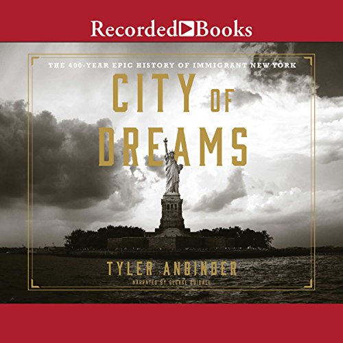 City of Dreams: The 400-Year Epic History of Immigrant New York (Audio Books New York compare prices)