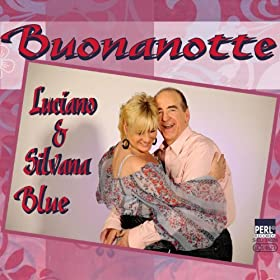Amazon.com: Buonanotte: Luciano & Silvana Blue: MP3 Downloads