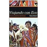 Viajando con Evo: Tras los cocaleros bolivianos (Nan Shan)