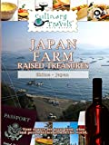 Culinary Travels - Japan-Farm-Raised Treasures