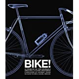 Bike!: A Tribute to the World's Greatest Cycling Designersby Richard Moore