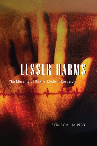 Lesser Harms: The Morality of Risk in Medical Research (Morality and Society Series)