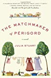 The Matchmaker of Perigord: A Novel (P.S.)