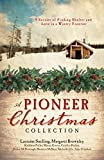 A Pioneer Christmas Collection: 9 Stories of Finding Shelter and Love in a Wintry Frontier (English Edition)