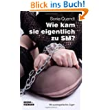 Sonia Quendt - Wie kam sie eigentlich zu SM: Mit autobiografischen Zügen: 1