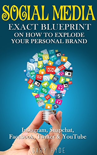 Social Media: EXACT BLUEPRINT on How to Explode Your Personal Brand - Instagram, Snapchat, Facebook, Twitter & YouTube (Social Media Marketing, Social ... Personal Branding, Digital Marketing) (Marketing Personal compare prices)
