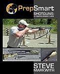 Shotguns: A Comprehensive Guide (Prep...