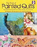 Book of Painted Quilts: Hand Painted Quilts and Other Home Accessories