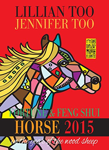 Lillian Too - Fortune & Feng Shui 2015 HORSE (English Edition)