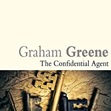 The Confidential Agent Audiobook by Graham Greene Narrated by Tim Pigott-Smith