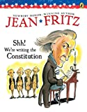Shh! We're Writing the Constitution (0698116240) by Jean Fritz