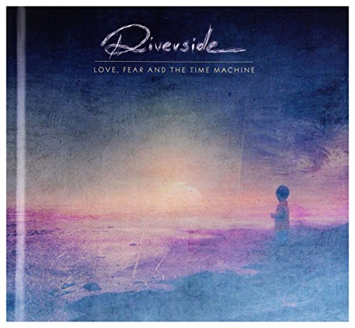 Riverside: Love, Fear and the Time Machine [2CD]