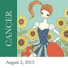 Cancer: August 05, 2015  by Tali Edut, Ophira Edut Narrated by Lesa Wilson