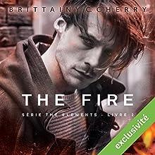 The Fire (Elements 2)   Livre audio Auteur(s) : Brittainy C. Cherry Narrateur(s) : Fily Keita, Pascal Nowak