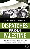 img - for Dispatches From Palestine: The Rise and Fall of the Oslo Peace Process (Middle East Issues) by Graham Usher (1999-07-01) book / textbook / text book