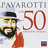 Pavarotti The 50 Greatest Tracks