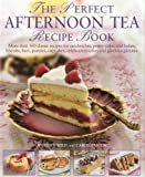 The Perfect Afternoon Tea Recipe Book