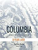 img - for Columbia Space Shuttle Tragedy: Ten Years later book / textbook / text book