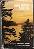 Look to God and live;: Discourses of Marion G. Romney