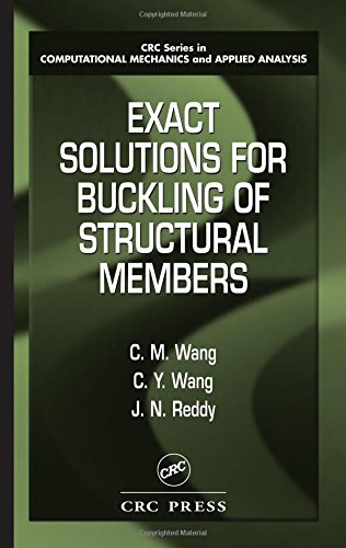 Exact Solutions for Buckling of Structural Members (CRC Series in Computational Mechanics and Applied Analysis)