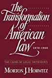 The Transformation of American Law, 1870-1960: The Crisis of Legal Orthodoxy (Oxford Paperbacks)
