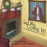 img - for Let Me Come In: An Illustrated Christmas Story In Rhyme book / textbook / text book