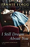 I Still Dream About You (0099555484) by Flagg, Fannie
