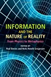 Information and the Nature of Reality: From Physics to Metaphysics