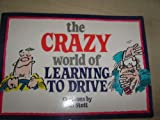 The Crazy World of Learning to Drive Bill Stott