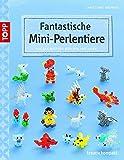 Fantastische Mini-Perlentiere: Aus der Welt der Märchen und Sagen (kreativ.kompakt.)