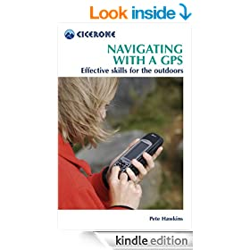 Navigating with a GPS: Getting the best from your GPS (Cicerone Mini-guides)