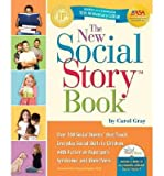Carol Gray The New Social Story Book (Anniversary, Revised, Expanded) - IPS Gray, Carol (Author) Jan-29-2010 Paperback