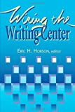 Wiring The Writing Center (0874212553) by Hobson, Eric