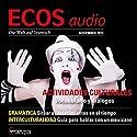 ECOS audio - Actividades culturales. 11/2015: Spanisch lernen Audio - Kulturelle Aktivitäten Hörbuch von  div. Gesprochen von:  div.