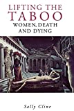 Lifting the Taboo: Women, Death and Dying
