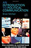 img - for Political Communication Bundle: An Introduction to Political Communication (Communication and Society) book / textbook / text book