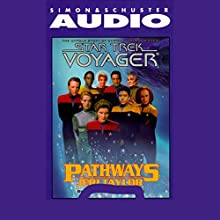 Star Trek, Voyager: Pathways (Adapted) Audiobook by Jeri Taylor Narrated by Robert Picardo