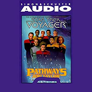 Star Trek, Voyager: Pathways (Adapted) Audiobook