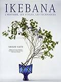 echange, troc Shozo Sato - Ikebana : L'histoire, les styles, les techniques
